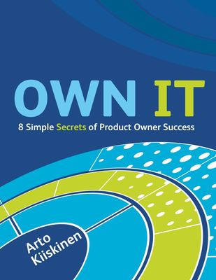 OWN IT - 8 Simple Secrets of Product Owner Success