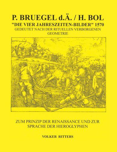 P. Bruegel d.Ä. / H.Bol >Die vier Jahreszeiten - Bilder< 1570 Gedeutet nach der rituellen verborgenen Geometrie