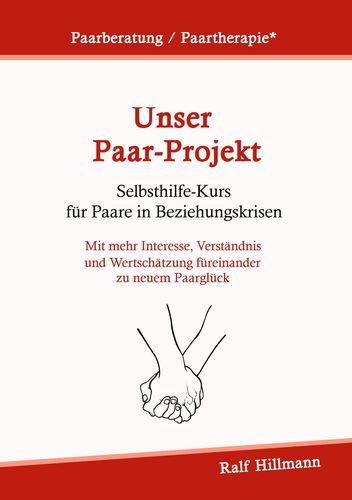 Paarberatung / Paartherapie: Unser Paar-Projekt - Selbsthilfekurs für Paare in Beziehungskrisen