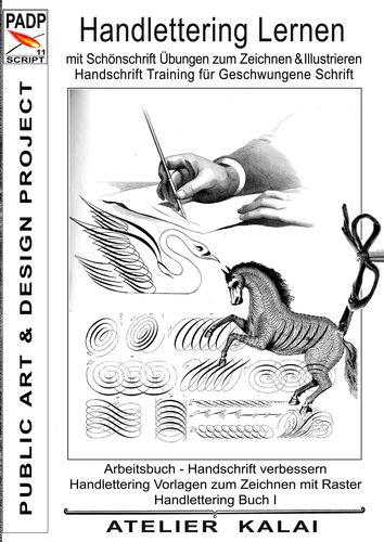 PADP-Script 11: Handlettering lernen mit Schönschrift Übungen zum Zeichnen & Illustrieren - Handschrift Training für Geschwungene Schrift