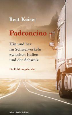 Padroncino - Hin und her im Schwerverkehr zwischen Italien und der Schweiz