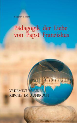 Pädagogik der Liebe von Papst Franziskus