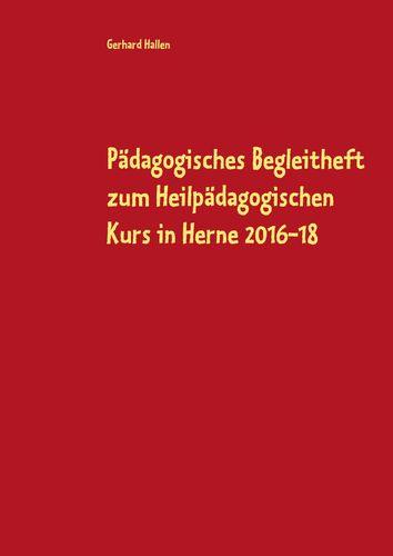 Pädagogisches Begleitheft zum Heilpädagogischen Kurs in Herne 2016-18