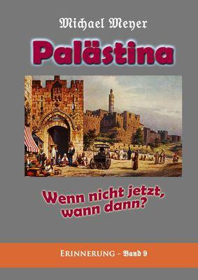 Palästina - Wenn nicht jetzt, wann dann?