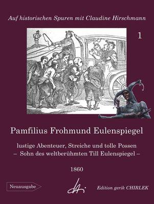 Pamfilius Frohmund Eulenspiegel - lustige Abenteuer, Streiche und tolle Possen -  Sohn des weltberühmten Till Eulenspiegel