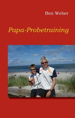 Papa-Probetraining