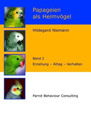Papageien als Heimvögel, Band 2