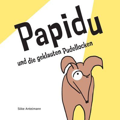 Papidu und die geklauten Pudellocken