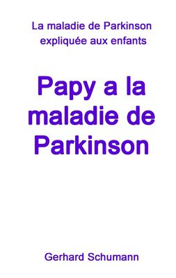 Papy a la maladie de Parkinson