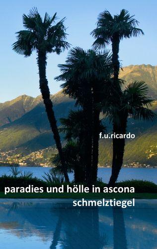Paradies und Hölle in Ascona - Schmelztiegel
