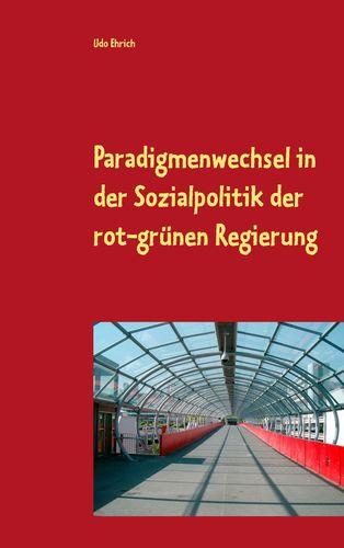 Paradigmenwechsel in der Sozialpolitik der rot-grünen Regierung