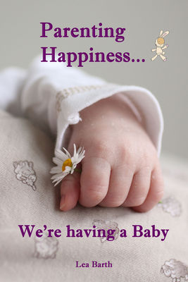 Parenting Happiness...We're having a Baby