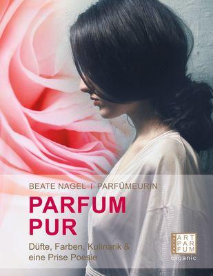 PARFUM. PUR. Düfte, Farben, Kulinarik
