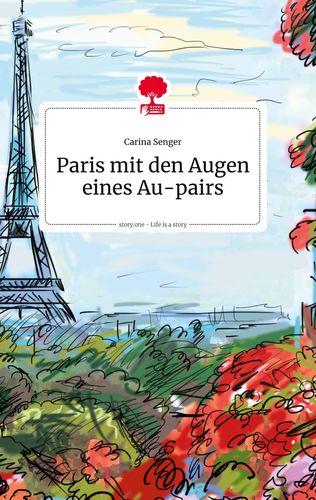 Paris mit den Augen eines Au-pairs. Life is a Story - story.one