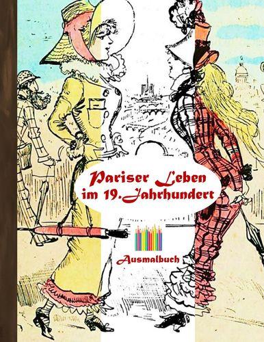 Pariser Leben im 19. Jahrhundert (Ausmalbuch)