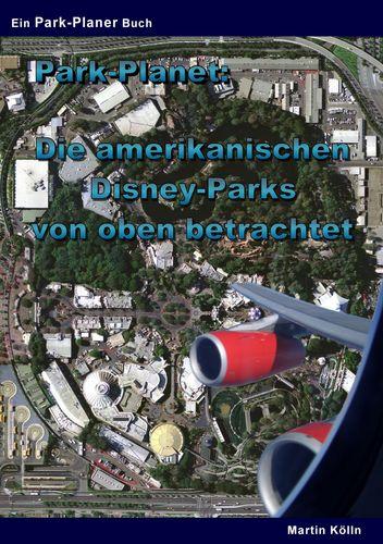 Park-Planet: Die amerikanischen Disney-Parks von oben betrachtet