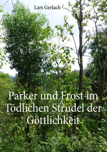 Parker und Frost im Tödlichen Strudel der Göttlichkeit