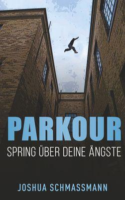 Parkour Spring über deine Ängste