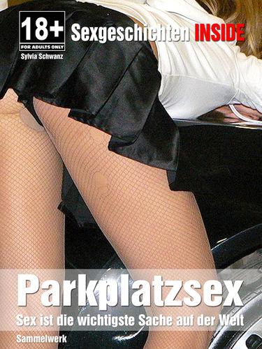 Parkplatz Sex-Geschichten