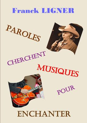 Paroles cherchent musiques pour enchanter