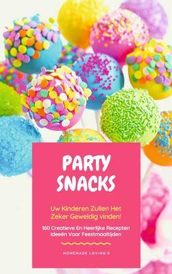 Party Snacks - Uw Kinderen Zullen Het Zeker Geweldig Vinden!
