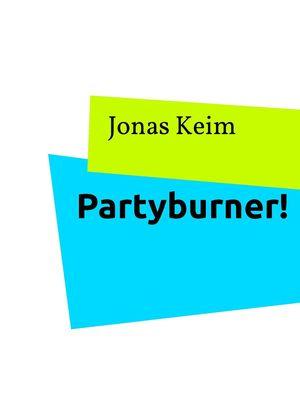 Partyburner!