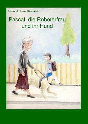 Pascal, die Roboterfrau und ihr Hund