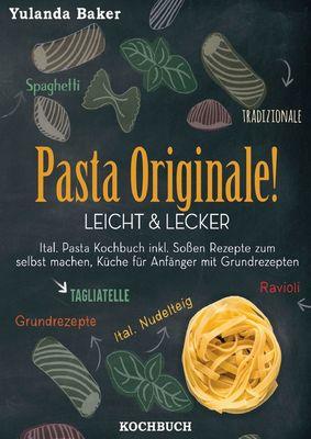 Pasta Originale! Leicht & Lecker