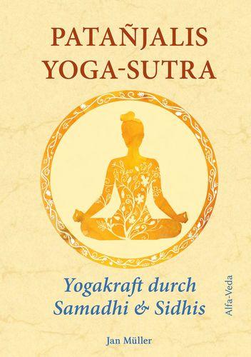Patañjalis Yoga-Sutra – Yogakraft durch Samadhi & Sidhis