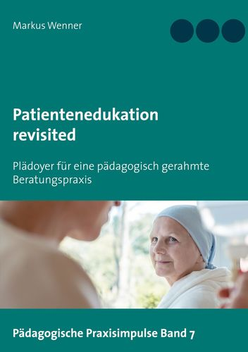 Patientenedukation revisited
