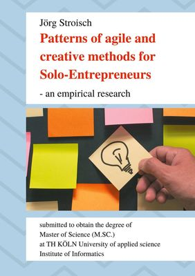 Patterns of agile and creative methods for Solo-Entrepreneurs - an empirical research