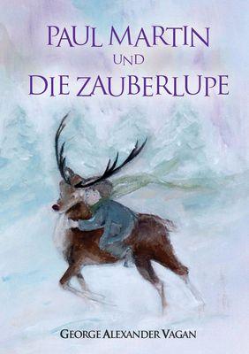 Paul Martin und DIE ZAUBERLUPE
