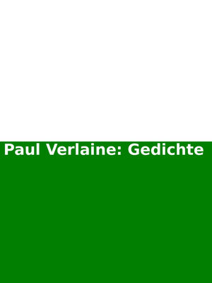 Paul Verlaine: Gedichte