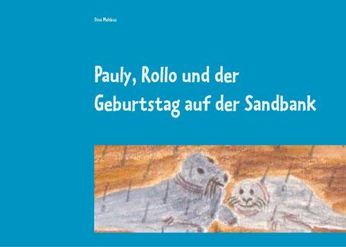 Pauly, Rollo und der Geburtstag auf der Sandbank