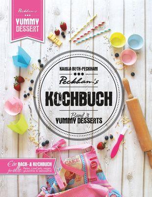 Peckham's Kochbuch Band 3 Yummy Desserts