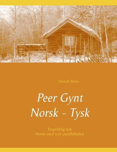 Peer Gynt - Tospråklig Norsk - Tysk
