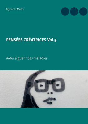 PENSÉES CRÉATRICES  Vol.3