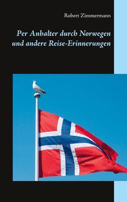 Per Anhalter durch Norwegen und andere Reise-Erinnerungen