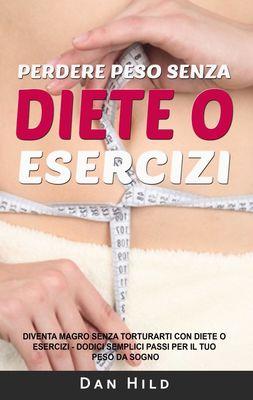 Perdere peso senza diete o esercizi