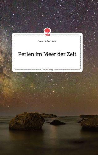 Perlen im Meer der Zeit. Life is a Story - story.one