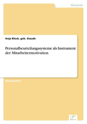Personalbeurteilungssysteme als Instrument der Mitarbeitermotivation