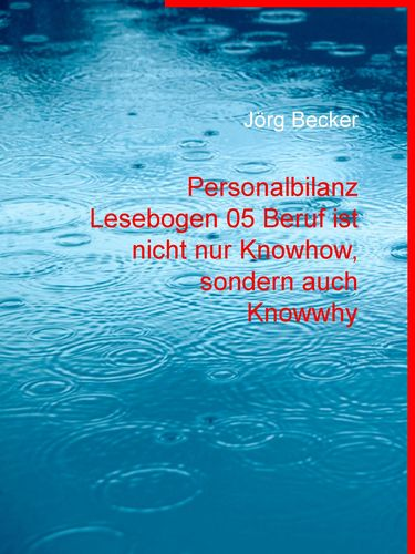 Personalbilanz Lesebogen 05 Beruf ist nicht nur Knowhow, sondern auch Knowwhy