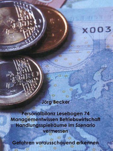 Personalbilanz Lesebogen 74 Managementwissen Betriebswirtschaft - Handlungsräume im Szenario vermessen