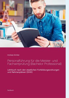 Personalführung für die Meister- und Fachwirtprüfung (Bachelor Professional)