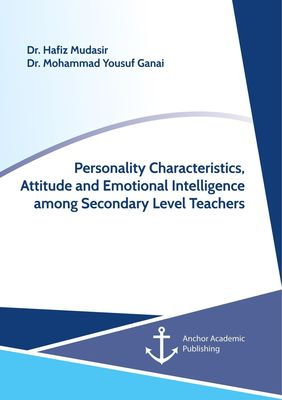 Personality Characteristics, Attitude and Emotional Intelligence among Secondary Level Teachers