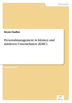 Personalmanagement in kleinen und mittleren Unternehmen (KMU)