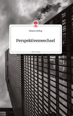 Perspektivenwechsel. Life is a Story - story.one