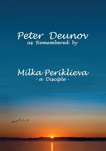 Peter Deunov as Remembered by Milka Periklieva