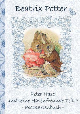 Peter Hase und seine Hasenfreunde Teil 3