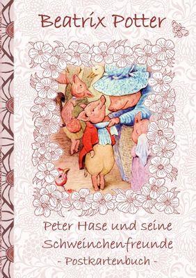 Peter Hase und seine Schweinchenfreunde